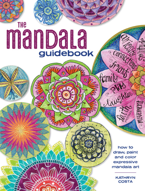 The Mandala Guidebook: How to Draw, Paint, and Color Expressive Mandala Art